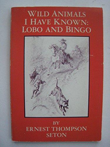Wild animals I have known: Lobo and Bingo (Greatest Wild Animal)