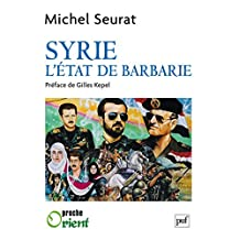 Syrie, l'État de barbarie (Proche orient) (French Edition)