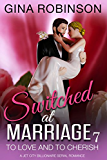 To Love and To Cherish: A Jet City Billionaire Serial Romance (Switched at Marriage Book 7)