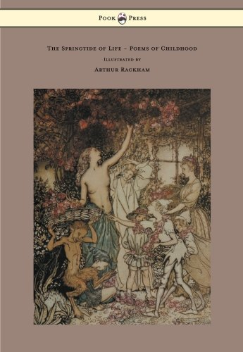 Read Online The Springtide of Life - Poems of Childhood - Illustrated by Arthur Rackham ebook