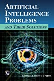 Artificial Intelligence Problems and Their Solutions, Danny Kopec and Shweta Shetty, 193854983X