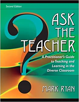Book Ask the Teacher: A Practitioner's Guide to Teaching and Learning in the Diverse Classroom:2nd (Second) edition