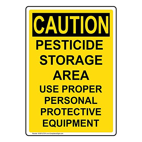 ComplianceSigns Vertical Aluminum OSHA CAUTION Pesticide Storage Area Use Proper Sign, 14 x 10 in. with English Text, Yellow