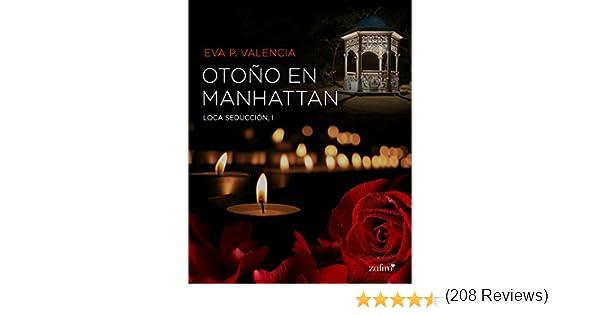Loca seducción, 1. Otoño en Manhattan eBook: Valencia, Eva P ...