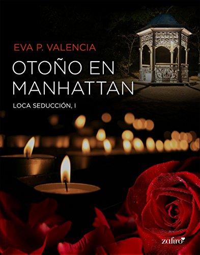 Loca seducción, 1. Otoño en Manhattan (Spanish Edition)