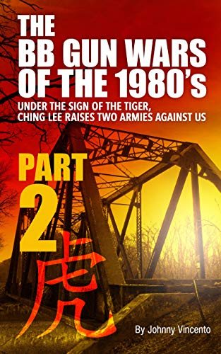 THE BB GUN WARS OF THE 1980'S PART TWO: UNDER THE SIGN OF THE TIGER, CHING LEE RAISES TWO ARMIES AGAINST US (Airsoft Auto Pistol Electric)