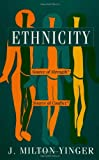 Ethnicity : Source of Strength? Source of Conflict?, Yinger, John Milton, 0791417980
