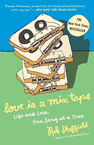 Love Is a Mix Tape: Life and Loss, One Song at a Time by Three Rivers Press