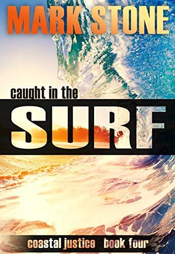 Caught in the Surf: (Coastal Justice Suspense Series Book 4)