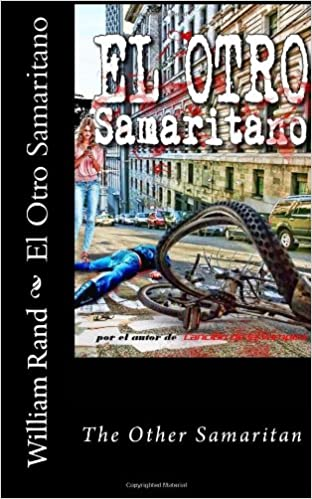 El Otro Samaritano: The Other Samaritan (Spanish Edition): William Rand, Eduardo N. Ojeda: 9781492105640: Amazon.com: Books