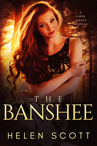The Banshee: A Siren Legacy Novella (The Siren Legacy Series) by [Scott, Helen]