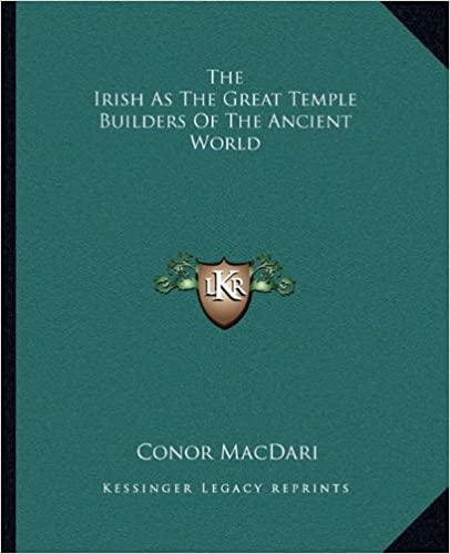 The Irish As The Great Temple Builders Of The Ancient World