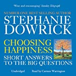 Choosing Happiness | Stephanie Dowrick,Catherine Greer