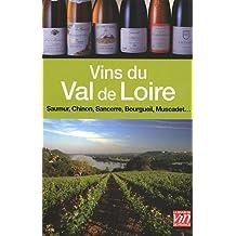 Vins du Val de Loire : Sancerre, Pouilly-Fumé, Chinon, Bourgueil, Saumur, Coteaux du Layon, Muscadet