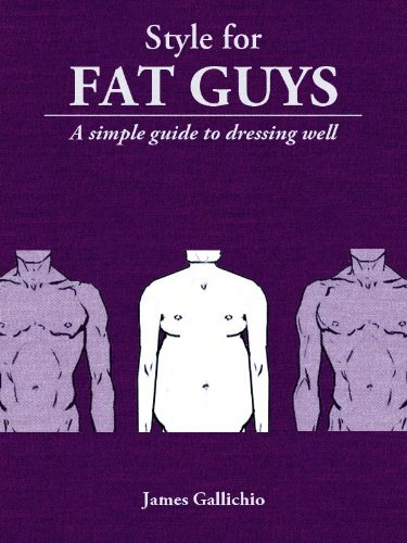 d328fb9b0eb Style for Fat Guys - The Fundamentals of Men's Style (Style for Men) -  Kindle edition by James Gallichio, Rachel Shi. Health, Fitness & Dieting  Kindle ...