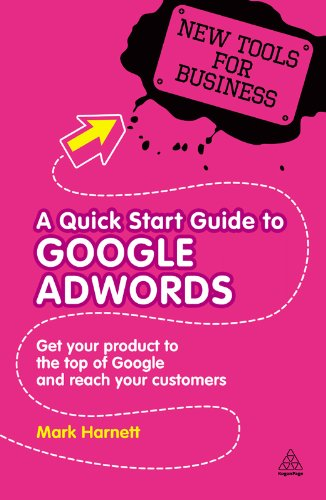 A Quick Start Guide to Google AdWords: Get Your Product to the Top of Google and Reach Your Customers (New Tools for Business) Pdf