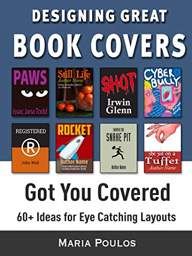 Book Cover Design: Got You Covered: 60+ Layouts for