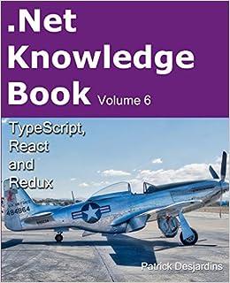 Net Knowledge Book: TypeScript, React and Redux: Patrick Desjardins