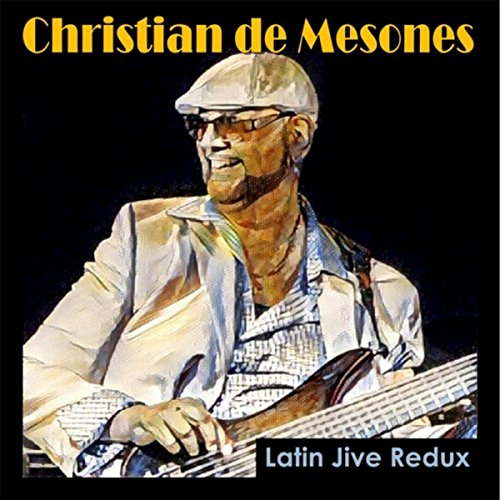 Amazon.com: Latin Jive Redux: Christian de Mesones: MP3 Downloads