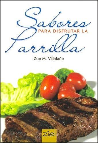 Sabores Para Disfrutar La Parrilla/ Flavors to Enjory on the ...