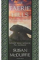 The Faerie Hills: A Muirteach MacPhee Mystery