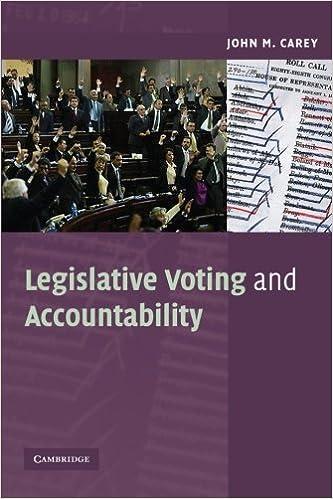 Book Legislative Voting and Accountability (Cambridge Studies in Comparative Politics) 1st edition by Carey, John M. (2008)