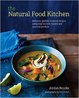 The natural food kitchen delicious globally inspired recipes the natural food kitchen delicious globally inspired recipes using on the best natural and seasonal produce amazon jordan bourke 9781849755603 forumfinder Choice Image