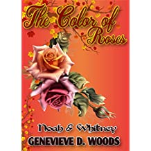 The Color of Roses: Noah and Whitney's Novella Series