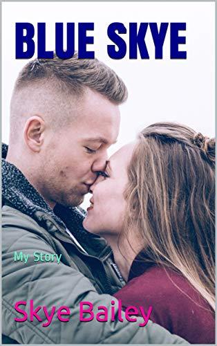 Blue Skye: My Story by Skye Bailey ebook deal