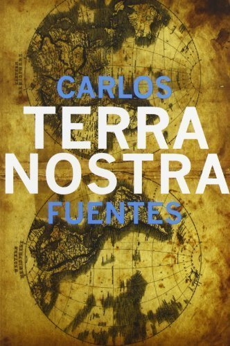 Terra Nostra  Mexican Literature Series  1St  First  Edition By Fuentes  Carlos Published By Dalkey Archive Press  2003