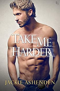 Take Me Harder (Texas Bounty) by [Ashenden, Jackie]