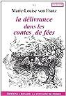 La délivrance dans les contes de fées par Franz