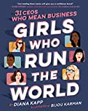Girls Who Run the World: 31 CEOs Who Mean Business: more info