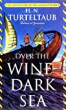 Over the Wine-Dark Sea, H. N. Turteltaub, 0765344513