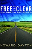 img - for Free and Clear: God's Roadmap to Debt-Free Living book / textbook / text book