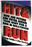 img - for Hit and Run: How Jon Peters and Peter Guber took Sony for a ride in Hollywood book / textbook / text book