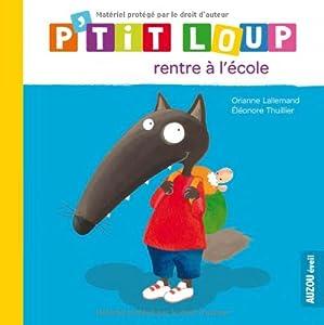 """Afficher """"P'tit Loup<br /> P'tit Loup rentre à l'école"""""""