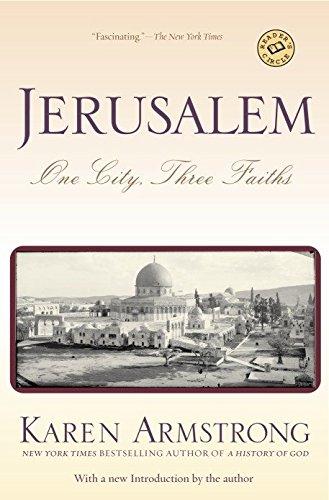 Jerusalem: One City, Three Faiths by Karen Armstrong...