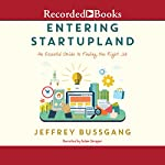 Entering StartupLand: An Essential Guide to Finding the Right Job | Jeffrey Bussgang