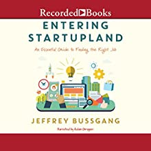 Entering StartupLand: An Essential Guide to Finding the Right Job Audiobook by Jeffrey Bussgang Narrated by Adam Grupper