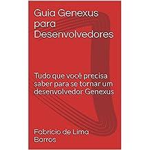 Guia Genexus para Desenvolvedores: Tudo que você precisa saber para se tornar um desenvolvedor Genexus (Portuguese Edition)