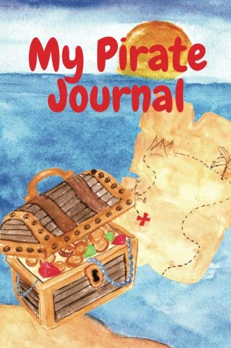 My Pirate Journal (Pirate Journals) (Volume 28)