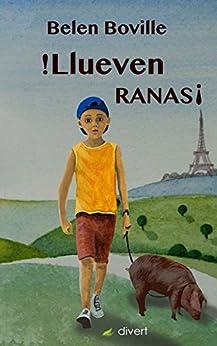 ¡Llueven Ranas!: Emigrantes, sin papeles y en camión: la novela infantil contra la xenofobia (Spanish Edition) by [de Tena, Belén Boville Luca]