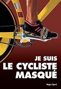 Le cycliste masqué par Antoine Vayer