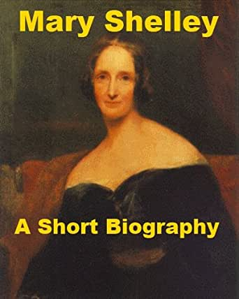 a biography of mary shelley the author of frankenstein Mary shelley, the english author of frankenstein, was born on august 30 th , 1797 in london, england she was born mary wollstonecraft godwin, to william godwin, a political writer and philosopher, and mary wollstonecraft, a feminist and writer.