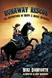 Runaway Rescue: The Adventures of Misty & Moxie Wyoming (Girl & Her Horse Adventure Story Ages 6-8 & 9-12) (Volume 2)