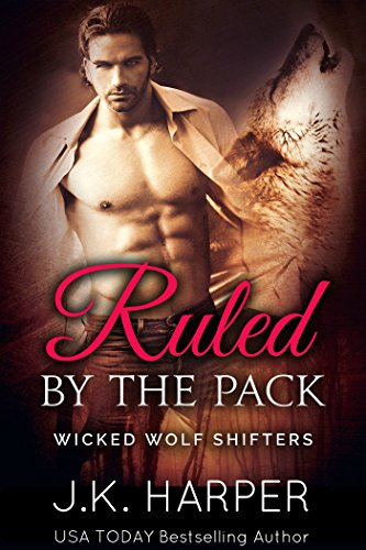 Shifter Service Parts - Ruled by the Pack: Tamsin & Jackson part 1 (Wicked Wolf Shifters Book 5)