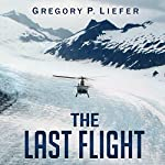 The Last Flight: A Novel | Gregory P. Liefer