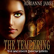 The Tempering: The Mackenzie Duncan Series, Book 1 | Adrianne James
