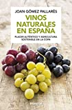 Vinos naturales en España (ALIMENTACION) (Spanish Edition)